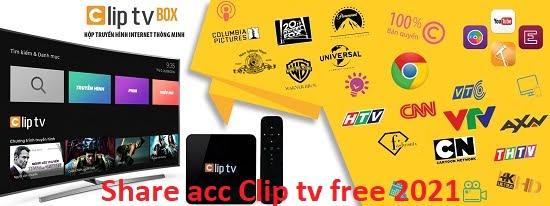 Share tài khoản Clip Tv Free cập nhật 2021