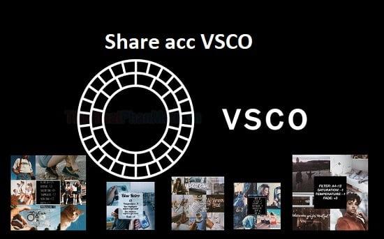 Chia sẻ tài khoản VSCO full màu 2021 update
