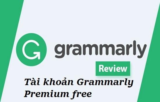 Chia sẻ tài khoản Grammarly Premium miễn phí 2021