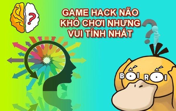 10+ Game Hack Não khó chơi nhưng vui nhất