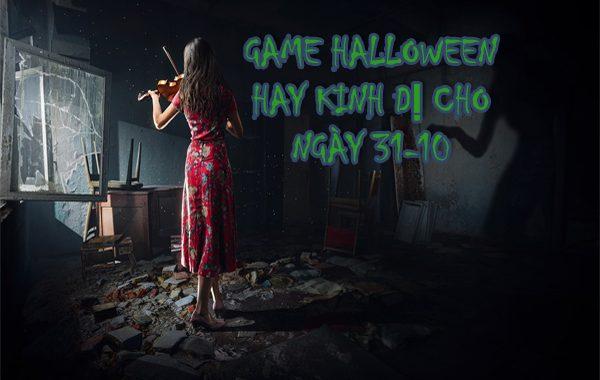 8 Game halloween hay kinh dị cho ngày 31-10