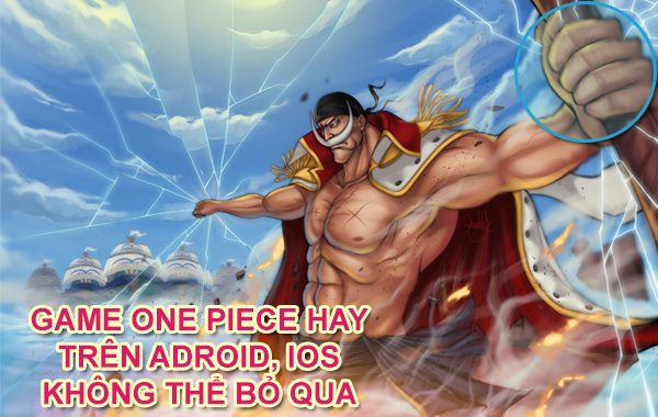 Top 7+ game One Piece hay nhất trên Android, IOS