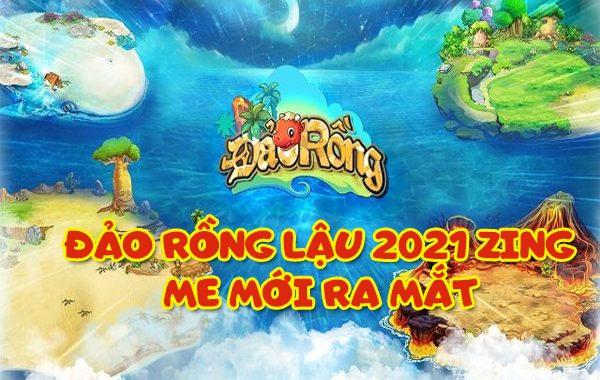 Chơi Đảo Rồng lậu 2021 Zing Me mới ra
