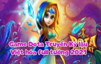 Game Dota Truyền Kỳ lậu Việt hóa Full tướng 2021