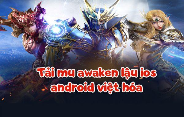 Tải Mu Awaken lậu IOS Android phiên bản Việt hóa
