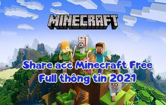 Share acc Minecraft Free Full thông tin 2021