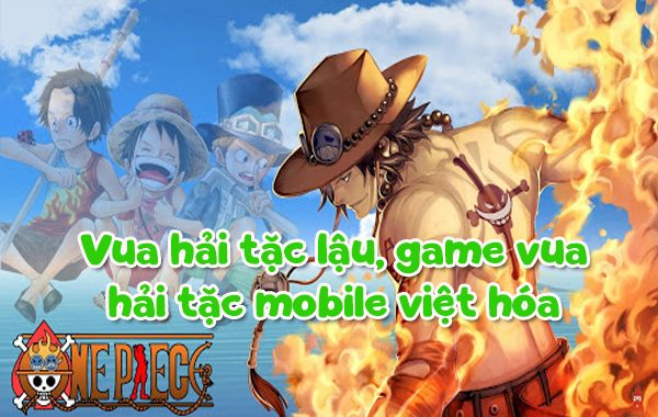 Vua Hải Tặc lậu, game Vua Hải Tặc mobile Việt hóa