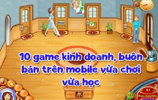 10 game kinh doanh, buôn bán trên mobile vừa chơi vừa học