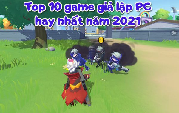 Top 10 game giả lập PC hay nhất năm 2021