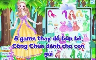 8+ game thay đồ búp bê, công chúa dành cho con gái