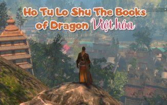 Ho Tu Lo Shu The Books of Dragon Việt hóa