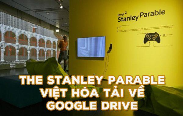 The Stanley Parable Việt Hóa link tải về Google Drive