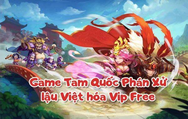 Game Tam Quốc Phán Xử lậu Việt hóa Vip Free