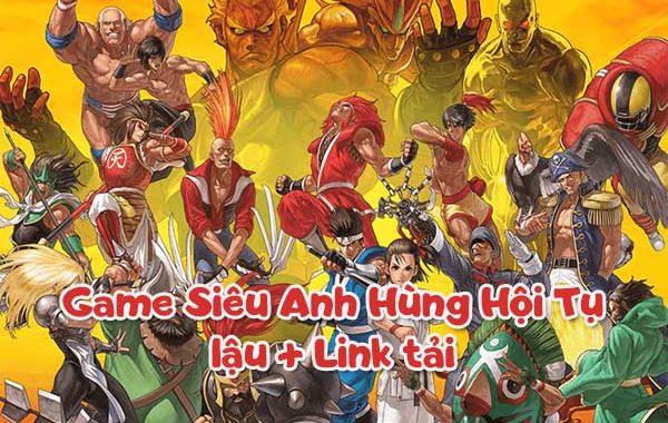 Game Siêu Anh Hùng Hội Tụ lậu + Link tải