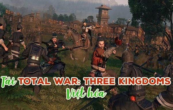 Tải game Total War Three Kingdoms Việt hóa daominhha