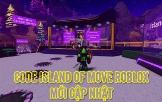 Code Island of Move Roblox 2021