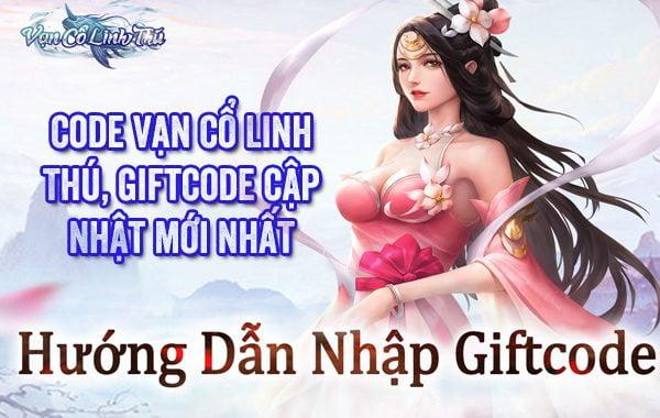 Code Vạn Cổ Linh Thú, giftcode VCLT cập nhật 2021